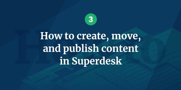 Managing content in Superdesk