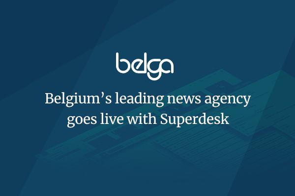 Superdesk goes live at Belga