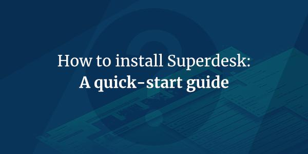 Demoing Superdesk in 12 steps