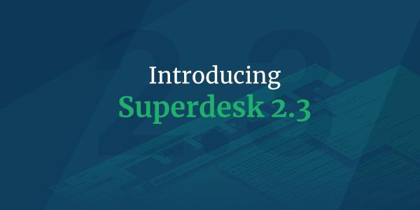 Superdesk 2.3